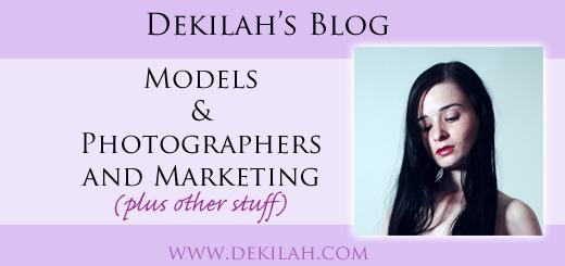 Models & Photographers and Marketing - Dekilah's Blog