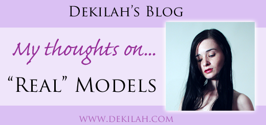 "My Thoughts on ""Real"" Models - Dekilah's Blog"