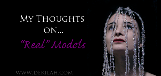 "My Thoughts on ""Real"" Models - Dekilah"
