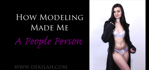 How Modeling Made Me A People Person - by Dekilah