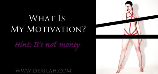 What Is My Motivation? - Dekilah