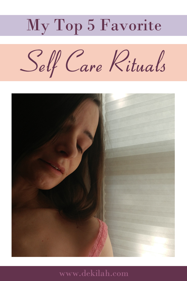 My Top 5 Favorite Self Care Rituals